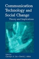 Communication Technology and Social Change (LEA'S Communication Series)