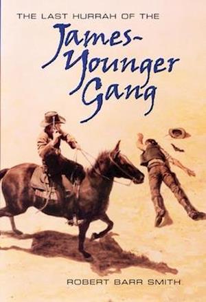 Bog, hardback The Last Hurrah of the James-Younger Gang af Robert B. Smith