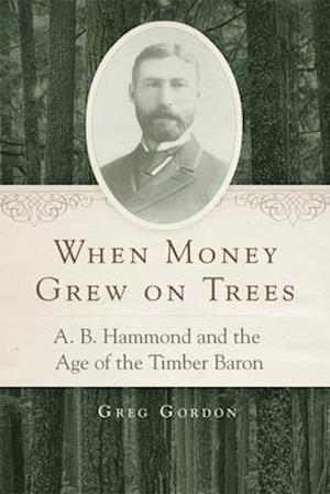When Money Grew on Trees af Greg Gordon