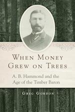 When Money Grew on Trees af Greg Gordon