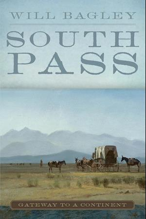 South Pass af Will Bagley
