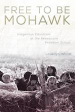 Free to Be Mohawk (New Directions in Native American Studies)