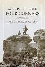 Mapping the Four Corners (The American Exploration and Travel, nr. 83)