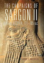The Campaigns of Sargon II, King of Assyria, 721-705 B.C. (CAMPAIGNS AND COMMANDERS)