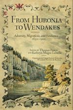 From Huronia to Wendakes (New Directions in Native American Studies, nr. 15)