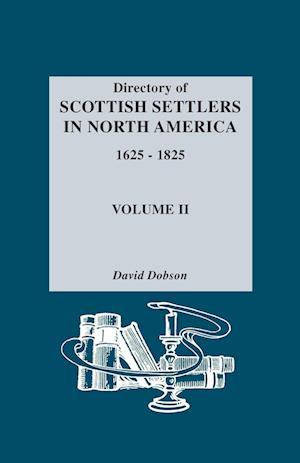 Directory of Scottish Settlers in North America, 1625-1825. Volume II af David Dobson