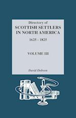 Directory of Scottish Settlers in North America, 1625-1825. Volume III af David Dobson