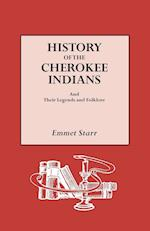 History of the Cherokee Indians and Their Legends and Folklore af Emmet Starr