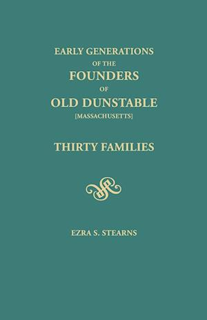 Early Generations of the Founders of Old Dunstable [Massachusetts] af Ezra S. Stearns