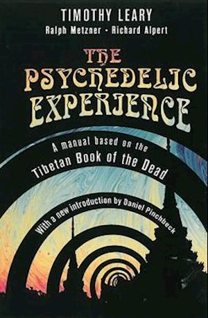 The Psychedelic Experience af Richard Alpert, etc, Timothy Leary