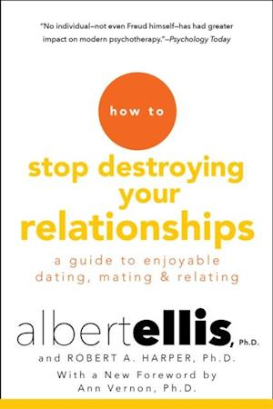 How To Stop Destroying Your Relationships af Albert Ellis, Robert A. Harper