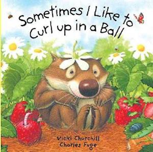Sometimes I Like to Curl Up in a Ball af Vicki Churchill, Charles Fuge