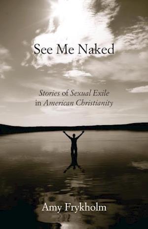 See Me Naked af Amy Frykholm