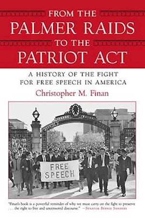 From the Palmer Raids to the Patriot Act af Christopher M. Finan