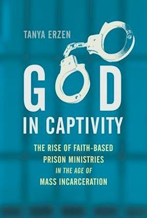God in Captivity af Tanya Erzen