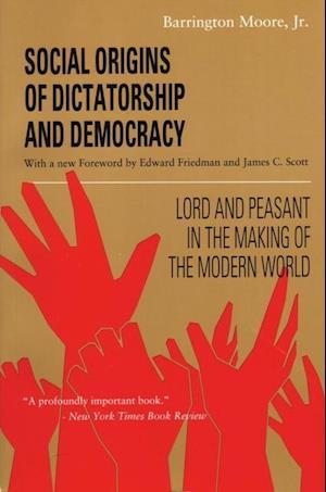 Social Origins of Dictatorship and Democracy af Barrington Moore