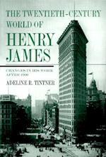 The Twentieth-Century World of Henry James af Adeline R. Tintner