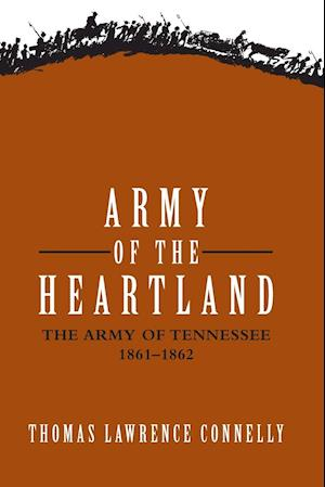 Army of the Heartland af Thomas Lawrence Connelly