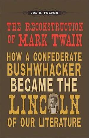 The Reconstruction of Mark Twain af Joe B. Fulton