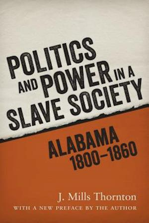 Politics and Power in a Slave Society af J. Mills Thornton
