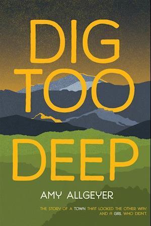 Dig Too Deep af Amy Allgeyer
