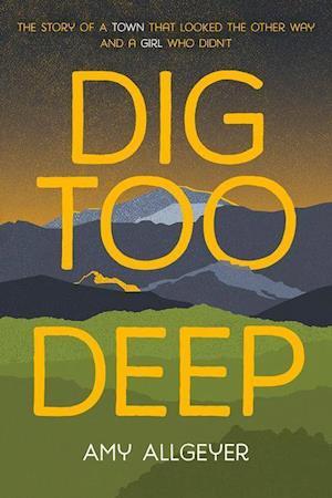 Bog, paperback Dig Too Deep af Amy Allgeyer
