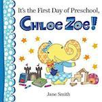 It's the First Day of Preschool, Chloe Zoe! (Chloe Zoe)