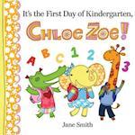 It's the First Day of Kindergarten, Chloe Zoe! (Chloe Zoe)