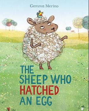 Bog, hardback The Sheep Who Hatched an Egg af Gemma Merino