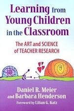 Learning from Young Children in the Classroom af Barbara Henderson, Daniel R. Meier