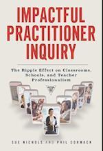 Impactful Practitioner Inquiry (Practitioner Inquiry)