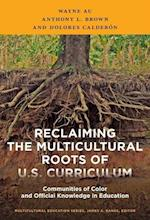 Reclaiming the Multicultural Roots of U.S. Curriculum (Multicultural Education)