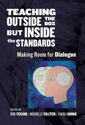 Teaching Outside the Box but Inside the Standards af Bob Fecho