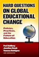Hard Questions on Global Educational Change af Pasi Sahlberg