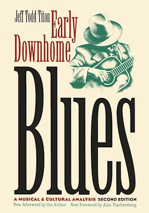 Early Downhome Blues: a Musical and Cultural Analysis af Jeff Todd Titon