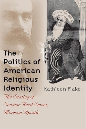 Politics of American Religious Identity af Kathleen Flake