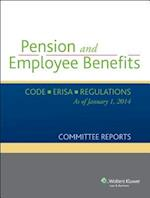 Pension and Employee Benefits Code Erisa Regulations as of January 1, 2014 (Committee Reports) af Wolters Kluwer, CCH Incorporated, CCH Incorporated