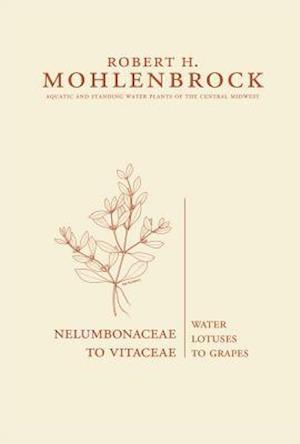 Nelumbonaceae to Vitaceae af Robert H. Mohlenbrock