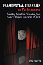 Presidential Libraries As Performance (Theater in the Americas)