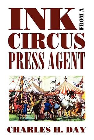 Ink from a Circus Press Agent af Charles H. Day