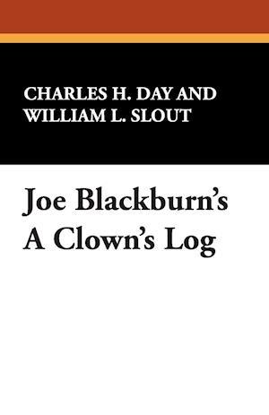 Joe Blackburn's a Clown's Log af Joe Blackburn, Charles H. Day