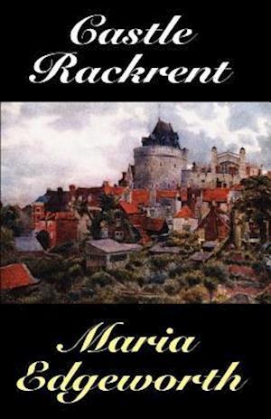 Castle Rackrent af Maria Edgeworth