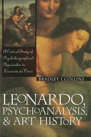 Bog, hardback Leonardo, Psychoanalysis and Art History af Bradley Collins