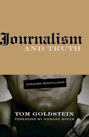 Journalism and Truth af Tom Goldstein