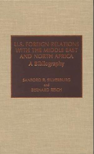 U.S. Foreign Relations with the Middle East and North Africa af Sanford R. Silverburg, Bernard Reich