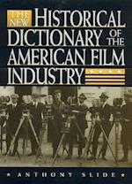 The New Historical Dictionary of the American Film Industry af Anthony Slide