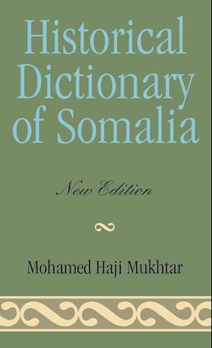 Historical Dictionary of Somalia af Mohamed Haji Mukhtar, Shawn Morris