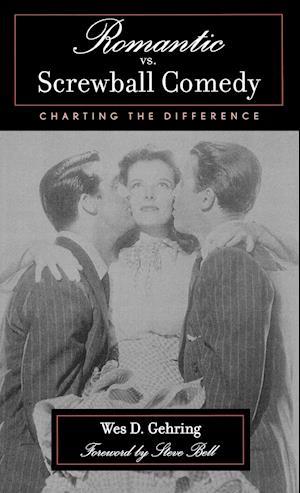 Romantic vs. Screwball Comedy af Wes D. Gehring, Steve Bell