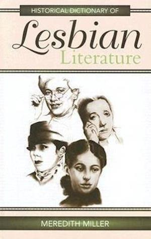 Historical Dictionary of Lesbian Literature af Meredith Miller