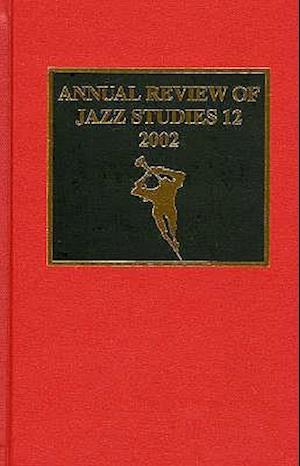 Annual Review of Jazz Studies 12: 2002 af Edward Berger, Henry Martin, George Bassett